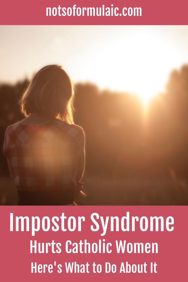 Impostor Syndrome Catholic Women Pin - How The Impostor Syndrome Hurts Catholic Women - And What To Do About It - Gifted/2e Parenting