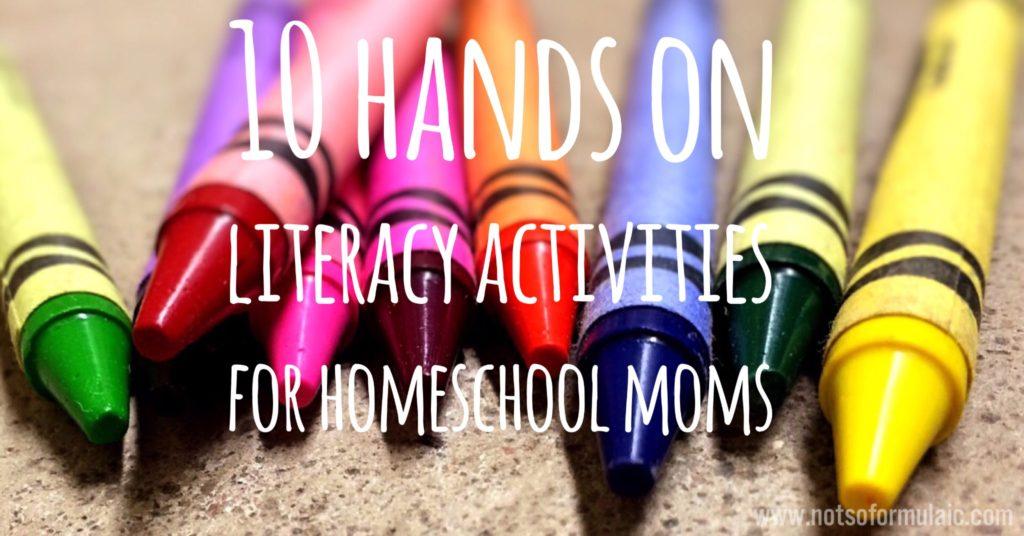 10 Hands On Literacy Activities - 10 Hands On Reading And Writing Activities For Homeschool Moms