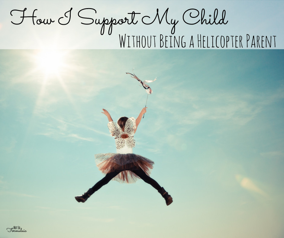 Helicopter Parent - How I Learned To Support My Child Without Being A Helicopter Parent - Gifted/2e Parenting
