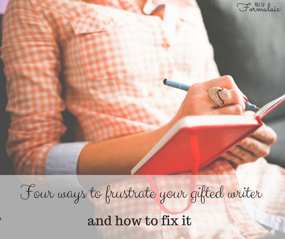 Frustrate Writer - Four Ways You'll Frustrate Your Gifted Writer, And How To Fix It - Gifted/2e Education