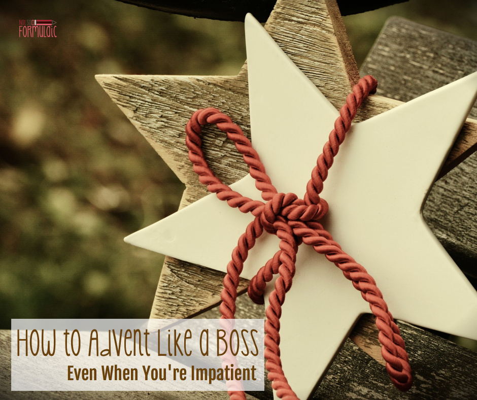 Adventboss - How To Advent Like A Boss, Even When You're Impatient - Catholic Motherhood
