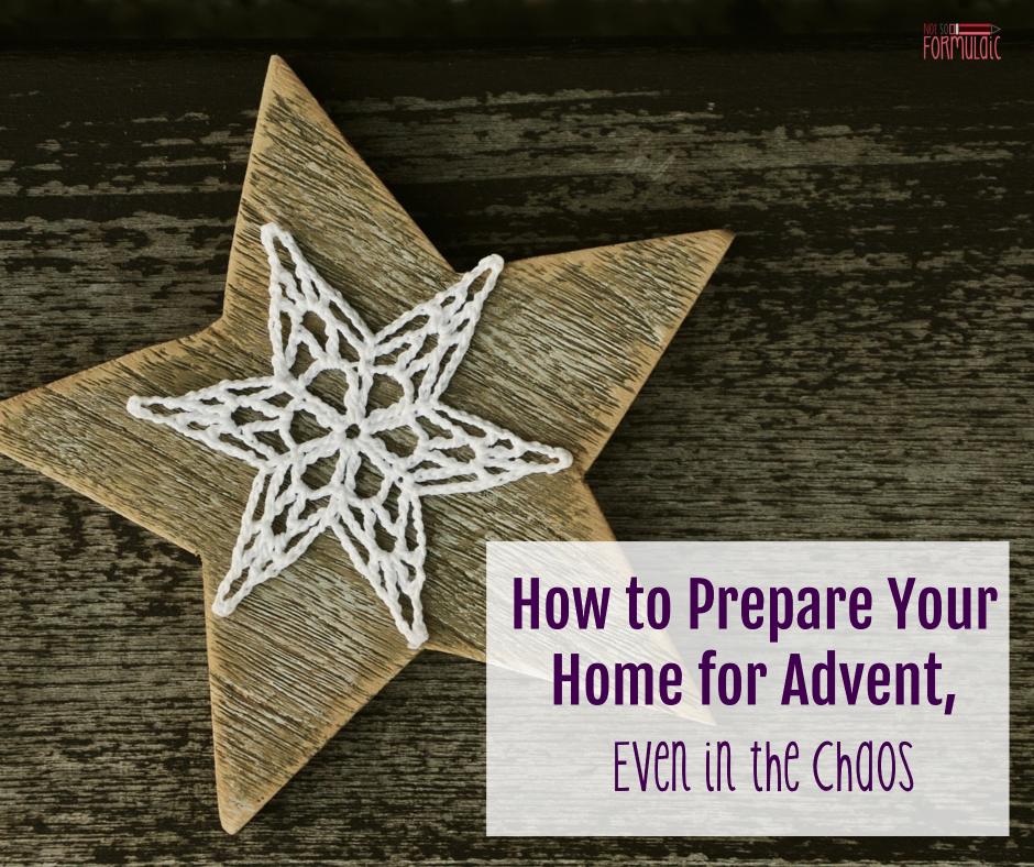 Adventpreparehome3 - How To Prepare Your Home For Advent, Even In The Chaos (five Days Of Advent Traditions For Catholic Families) - Gifted/2e Faith Formation