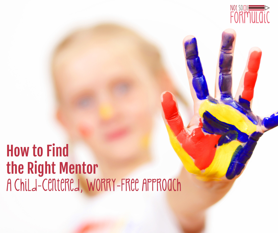 Findtherightmentor - How To Find The Right Mentor: A Child-centric, Worry-free Approach - Gifted/2e Parenting