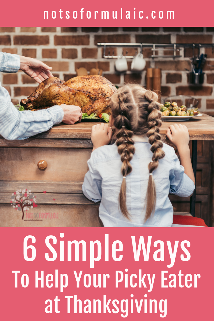 Help Picky Eater Thanksgiving Pin - 6 Simple Ways To Help Your Picky Eater At Thanksgiving - Gifted/2e Parenting