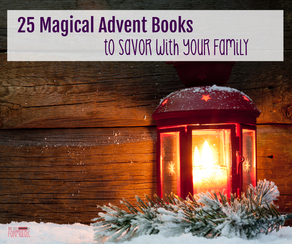Adventbooksfb - This Advent, You Need To Savor These 25 Magical Books (5 Days Of Advent Traditions For Catholic Families) - Gifted/2e Faith Formation