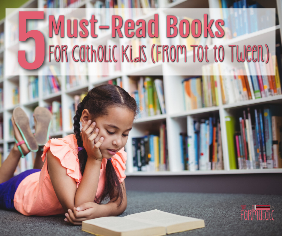 Must Read Books For Catholic Kids - Five Must-read Books For Catholic Tots, Kids, Tweens, And Teens - Gifted/2e Faith Formation