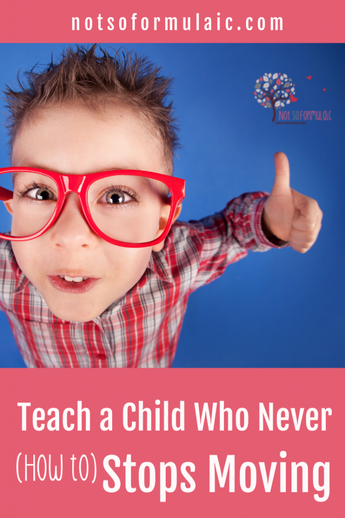 How To Homeschool A Child Who Never Stops Moving - Gifted/2e Education