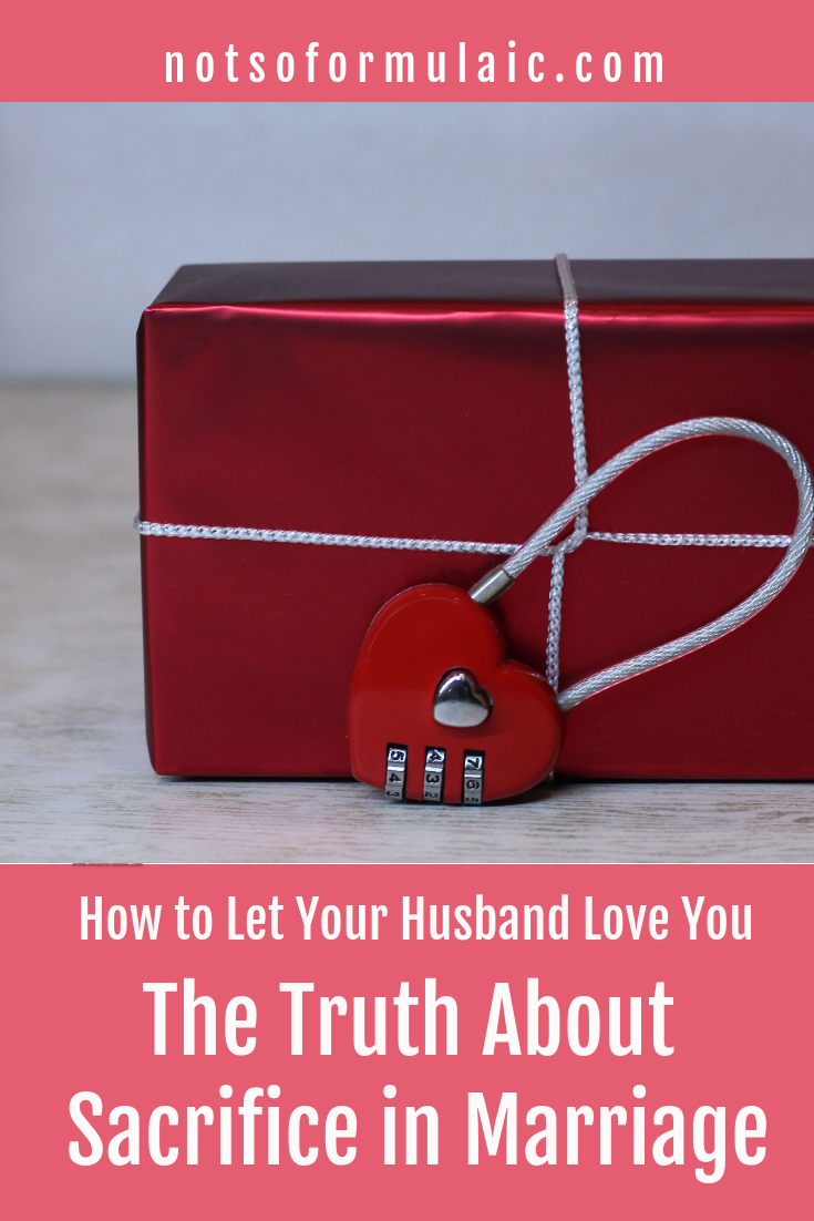 Want To Know The Truth About Sacrifice In Marriage Embrace It For The Sake Of Your Husband And Learn To Let Him Love You - Let Your Husband Love You: The Truth About Sacrifice In Marriage - Gifted/2e Parenting