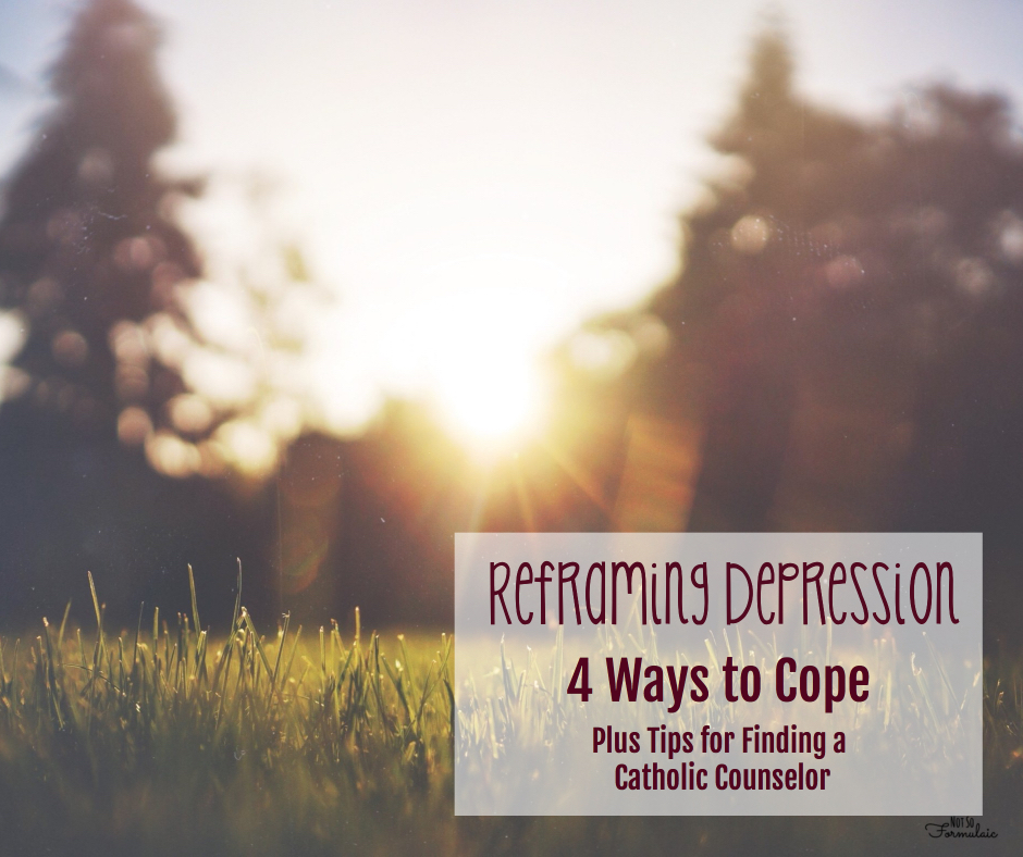 Depression - Reframing Depression: 4 Ways To Cope, And How To Find A Catholic Counselor - Gifted/2e Parenting