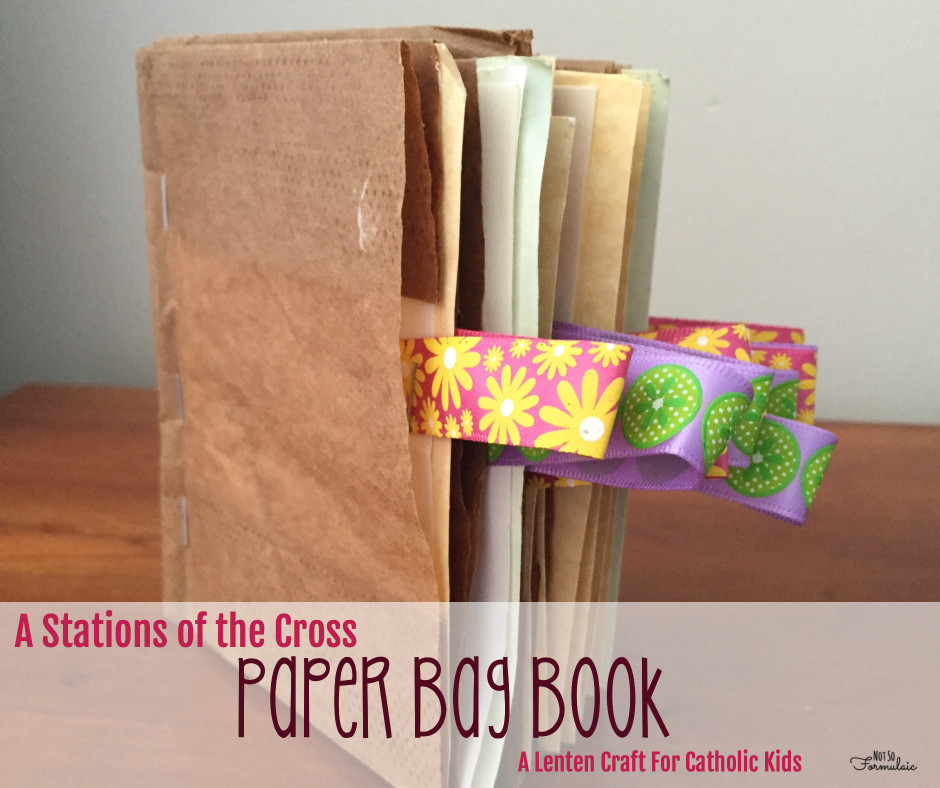 Paperbagbookfb - Lenten Craft For Catholic Kids: A Stations Of The Cross Paper Bag Book - Gifted/2e Faith Formation