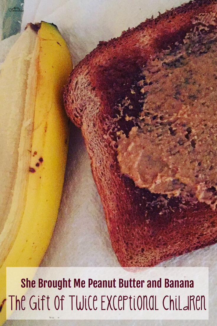2egiftpin - She Brought Me Peanut Butter And Banana: The Gift Of Twice Exceptional Children - Gifted/2e Parenting