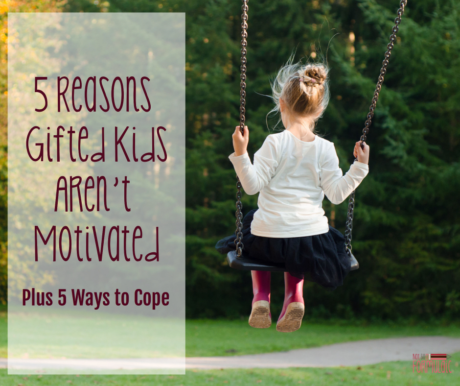 Giftedmotivation - 5 Reasons Gifted Kids Aren't Motivated, Plus 5 Ways To Cope - Gifted/2e Parenting