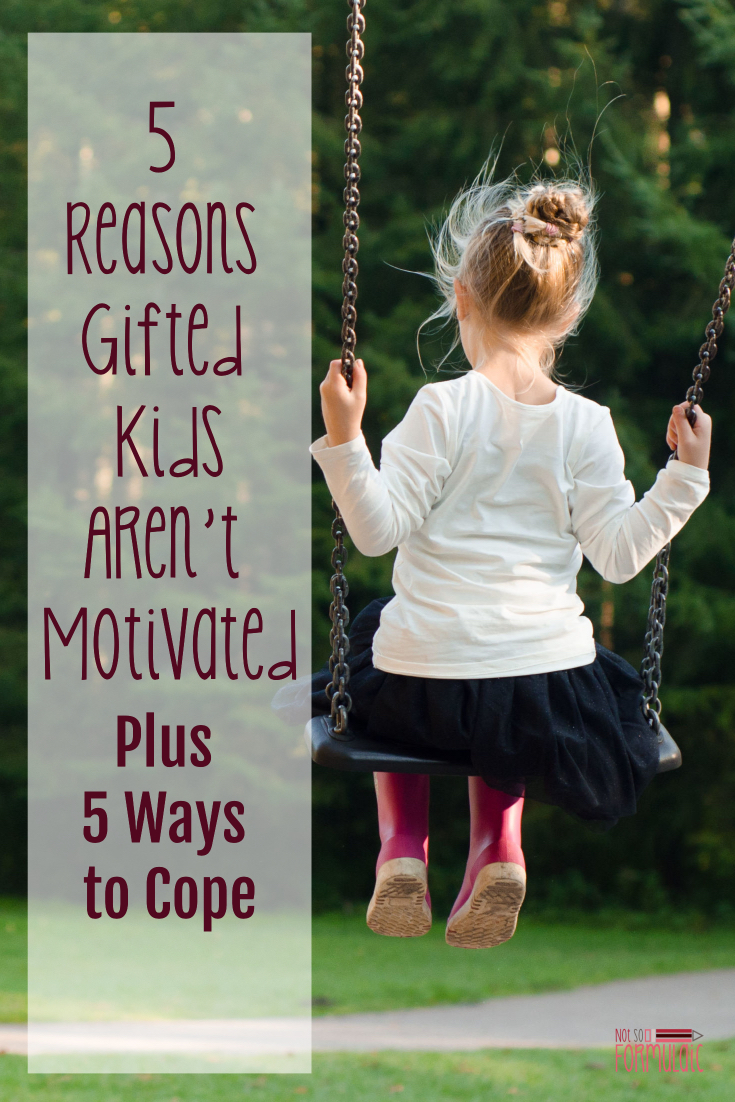 Are You Parenting A Gifted Child Who Struggles With Motivation Here Are 5 Reasons Why That Happens And 5 Ways To Help Her Cope - 5 Reasons Gifted Kids Aren't Motivated, Plus 5 Ways To Cope - Gifted/2e Parenting