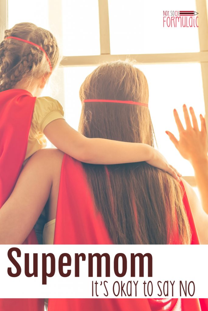 Supermom It 039 S Okay To Say No Self Care For The Chronically Over Scheduled - Gifted/2e Parenting
