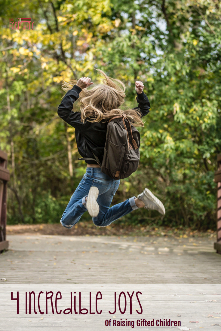 Parenting gifted children is hard. But it is also incredibly rewarding - here are 4 of its undeniable joys.