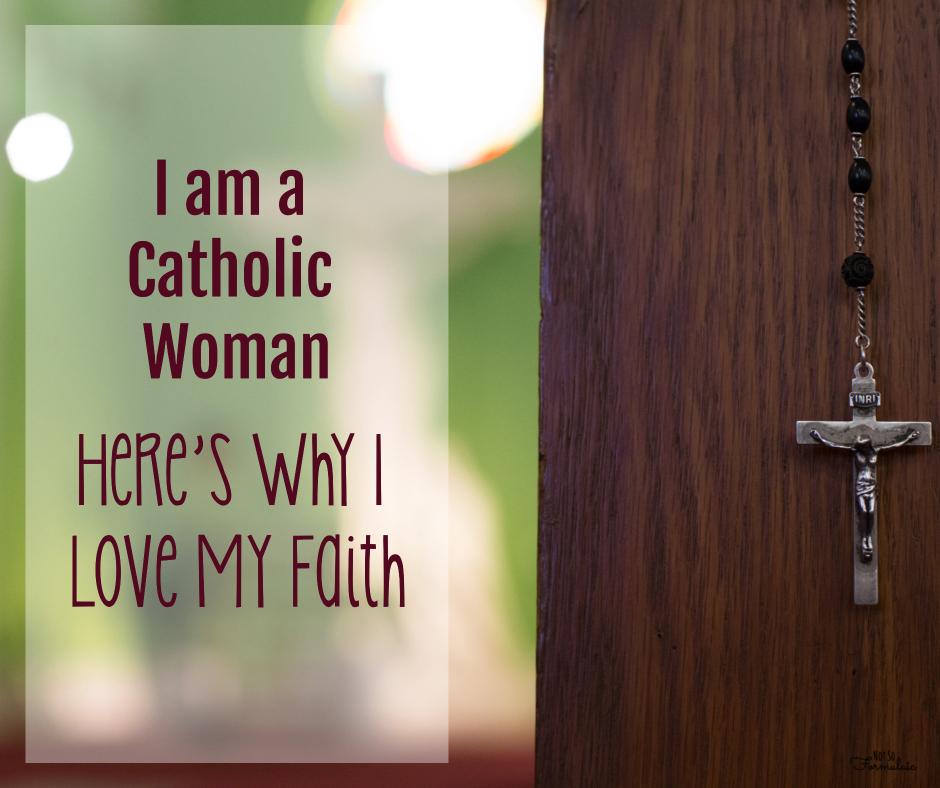 Whilovemyfaith - I Am A Catholic Woman - Here's Why I Love My Faith - Gifted/2e Faith Formation