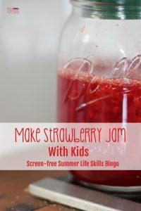 Make strawberry jam with your kids! Screen-free summer life skills bingo