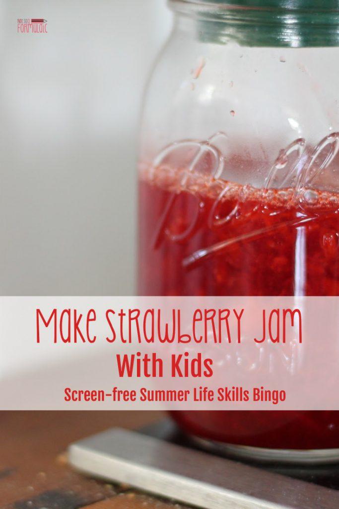How To Make Strawberry Jam With Kids Screen Free Summer Life Skills Bingo - Homeschool