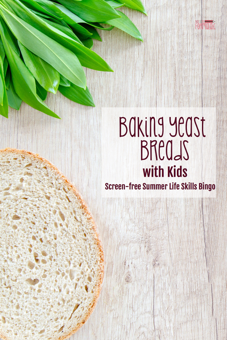Yeast Breads - Baking Yeast Breads With Kids: Screen-free Summer Life Skills Bingo - Gifted/2e Parenting