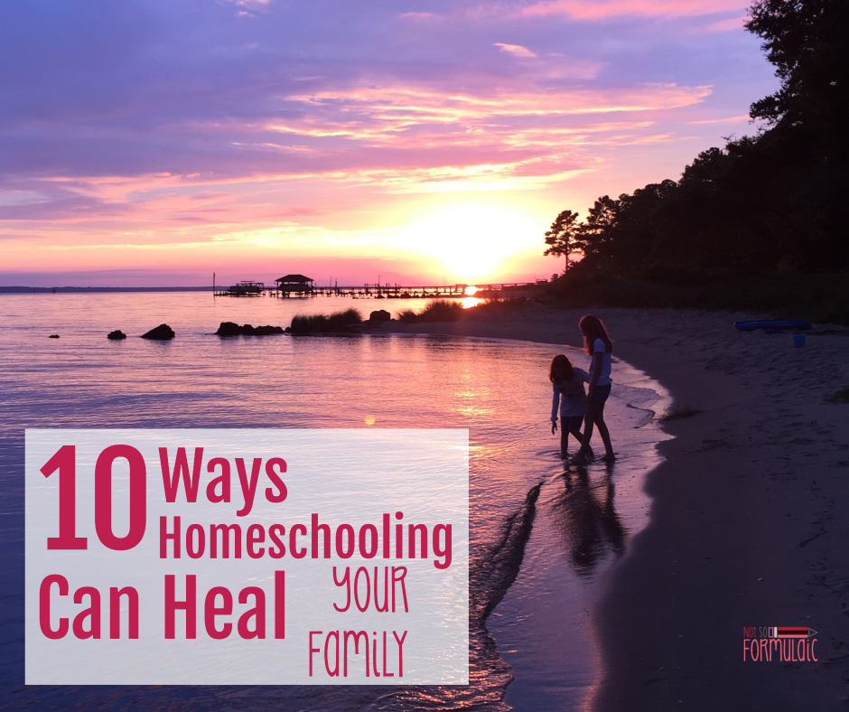 Homeschoolheal - Embracing The Art Of Us: 10 Ways Homeschooling Can Heal Your Family - Gifted/2e Faith Formation