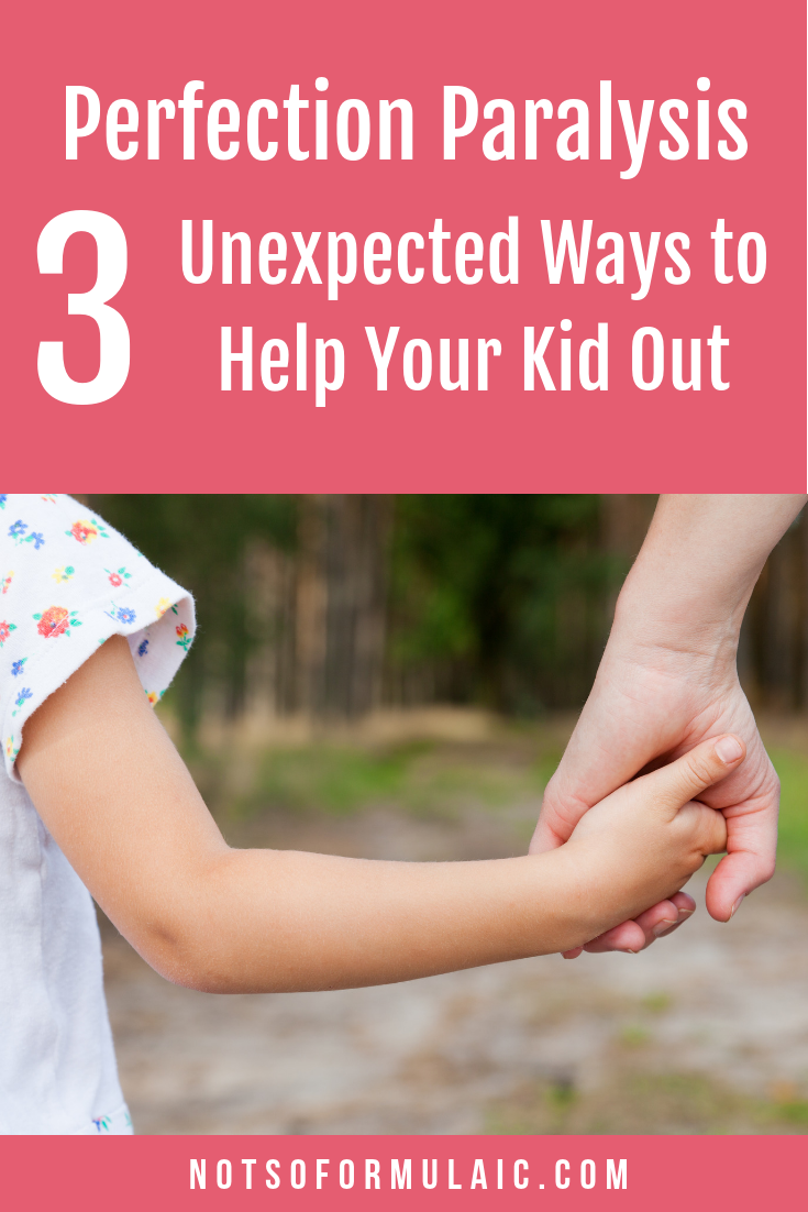 Perfection And Kids Pin - Put An End To Perfection Paralysis: 3 Unexpected Ways To Help Your Kids Out - Gifted/2e Parenting