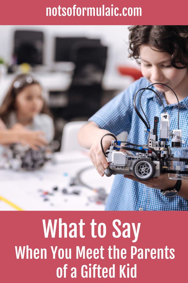 What To Say When You Meet The Parents Of A Gifted Kid - What To Say (and What Not To Say) When You Meet The Parents Of A Gifted Child - Gifted/2e Parenting