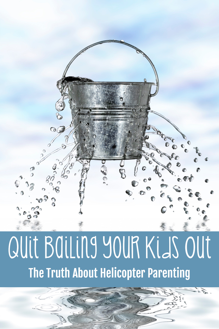 When You Hover You May Think You 039 Re Doing Your Kids A Favor Reality Couldn 039 T Be Further From The Truth - Quit Bailing Your Kid Out: The Truth About Helicopter Parenting - Gifted/2e Parenting