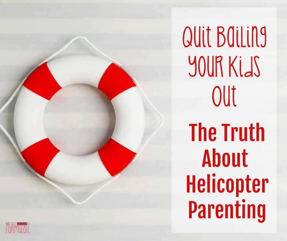 Bailingfb - Quit Bailing Your Kid Out: The Truth About Helicopter Parenting - Gifted/2e Parenting