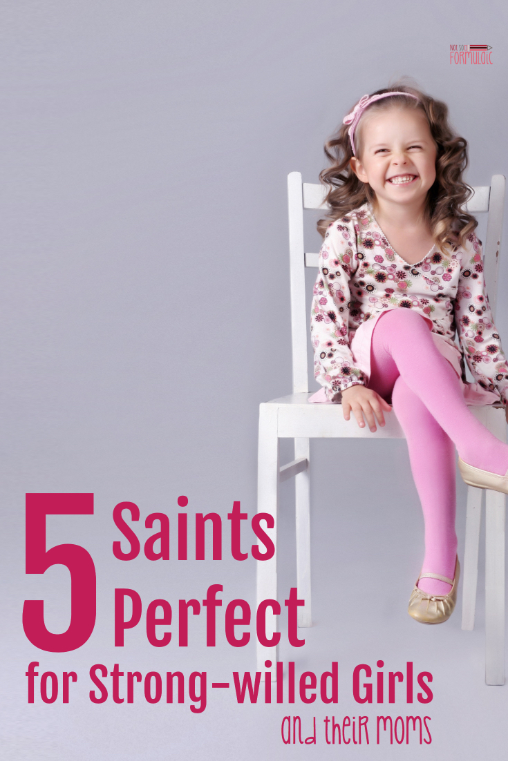 5 Saints Perfect For Strong Willed Girls Pin - 5 Saints Perfect For Strong-willed Girls And Their Moms - Gifted/2e Faith Formation