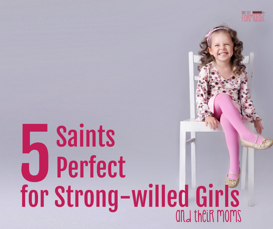 5 Saints Perfect For Strong Willed Girls - 5 Saints Perfect For Strong-willed Girls And Their Moms - Gifted/2e Faith Formation