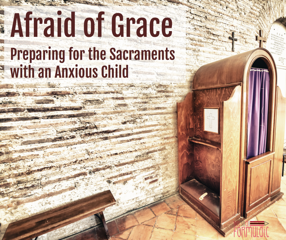 Preparingforthesacramentswithananxiouschild - Afraid Of Grace: Preparing For The Sacraments With An Anxious Child - Catholic Motherhood