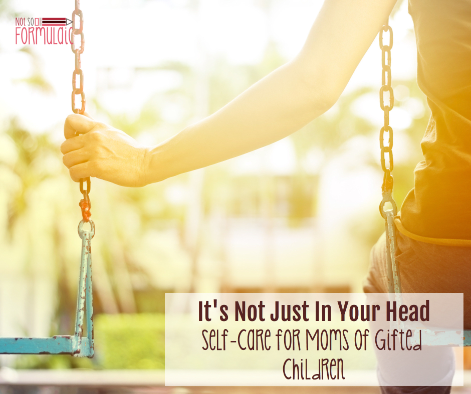 Self Care For Moms Of Gifted Children Fb - It's Not Just In Your Head: Self-care For Moms Of Gifted Children - Gifted/2e Parenting