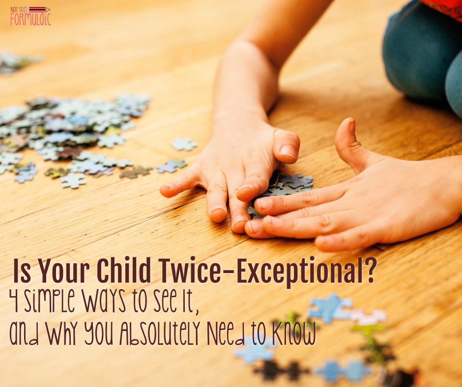 Isyourchildtwiceexceptional - Is Your Child Twice Exceptional? 4 Simple Ways To See It, And Why You Absolutely Need To Know - Gifted/2e Parenting
