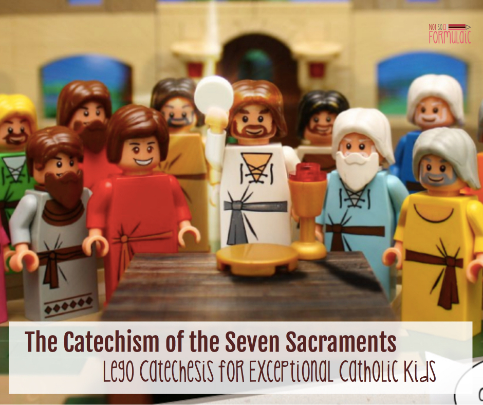 The Catechism Of The Seven Sacraments - Catechism Of The Seven Sacraments: Lego Catechesis For Exceptional Catholic Kids - Gifted/2e Faith Formation