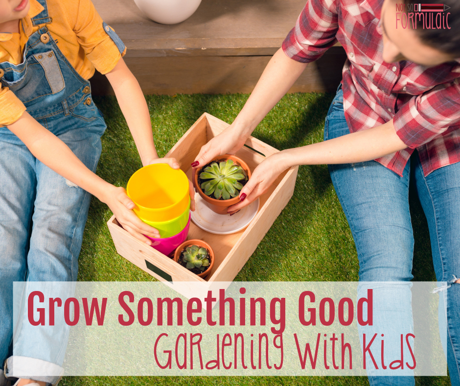 Gardening With Kids - Grow Something Good: An Introduction To Gardening With Kids (screen-free Week 2018) - Gifted/2e Parenting