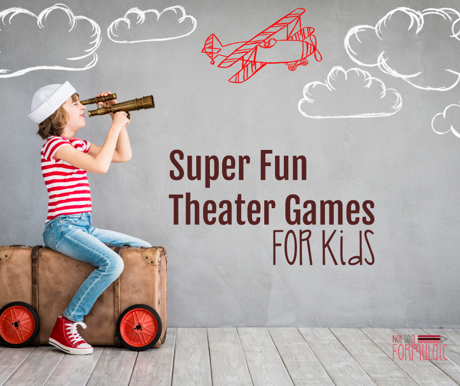 Theater Games For Kids - Move That Body: Super Fun Theater Games For Kids (screen-free Week 2018) - Gifted/2e Parenting