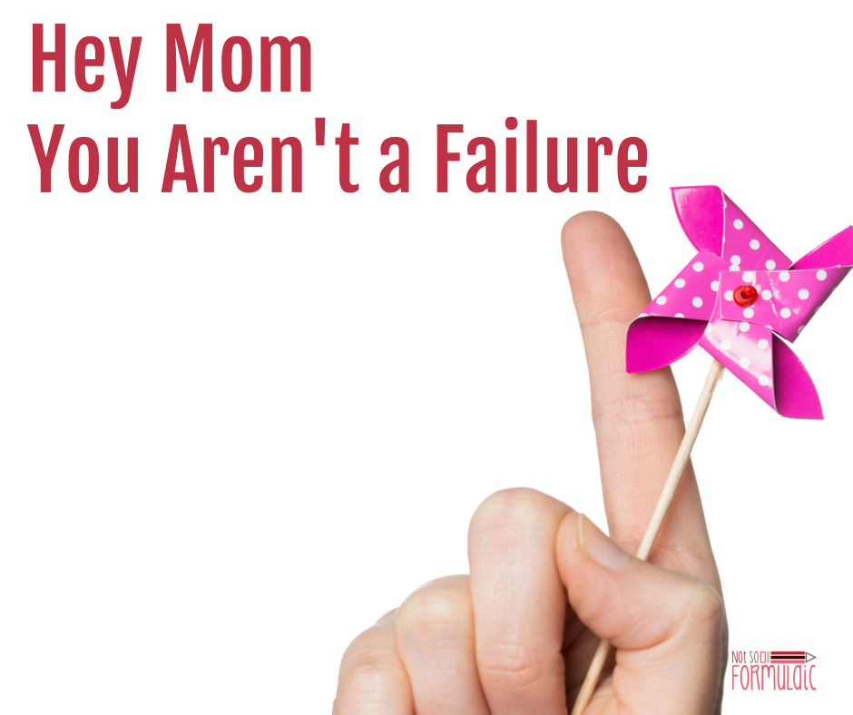 Failure As A Mom Fb 2 - You Are Not A Failure. Here's How To Stop Feeling Like One - Gifted/2e Parenting