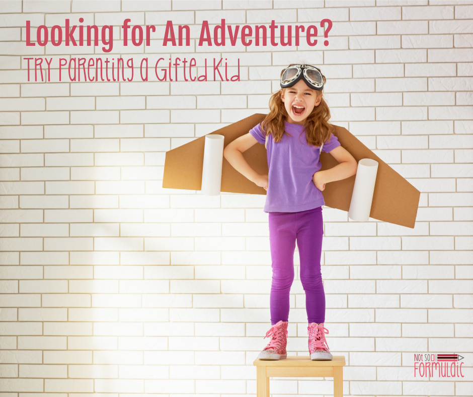 Parenting Gifted Kid Adventure Fb - Looking For An Adventure? Try Parenting A Gifted Kid - Gifted/2e Parenting
