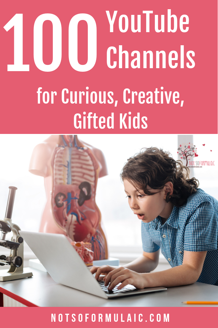 Are You Raising Curious Creative Gifted Kids Whose Quest For Knowledge Never Ends Check Out This List Of 100 Educational Youtube Channels Perfect For Fueling That Insatiable Desire To Learn - 100 Educational Youtube Channels For Curious, Creative, Gifted Kids - Gifted/2e Education