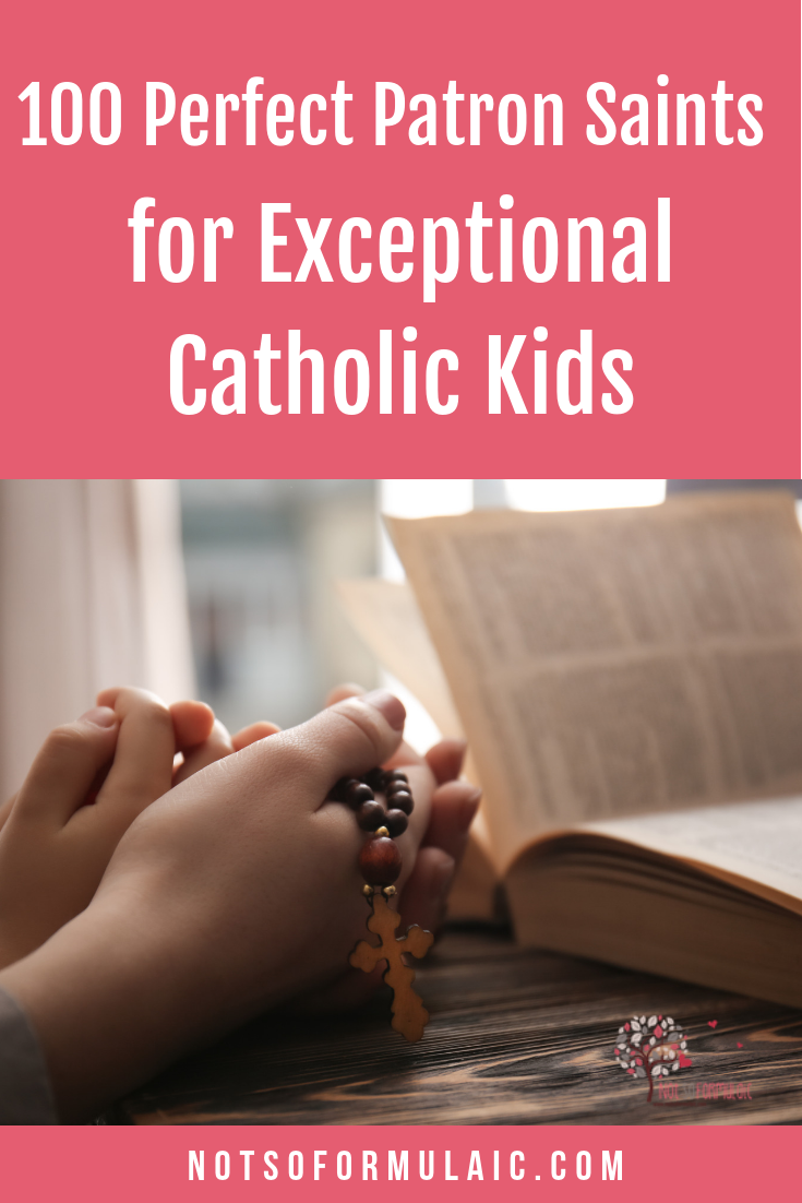 110 Saints For Exceptional Catholic Kids Pin - 100 Perfect Patron Saints For Exceptional Catholic Kids - Gifted/2e Faith Formation