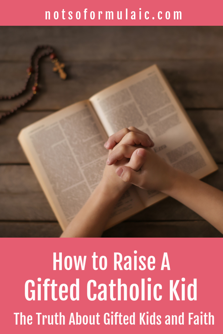 While secular society might claim otherwise, one can be both an intellectual and a person of faith. Here is the truth about gifted kids, Catholicism, and Christianity, plus how to help them keep the faith.