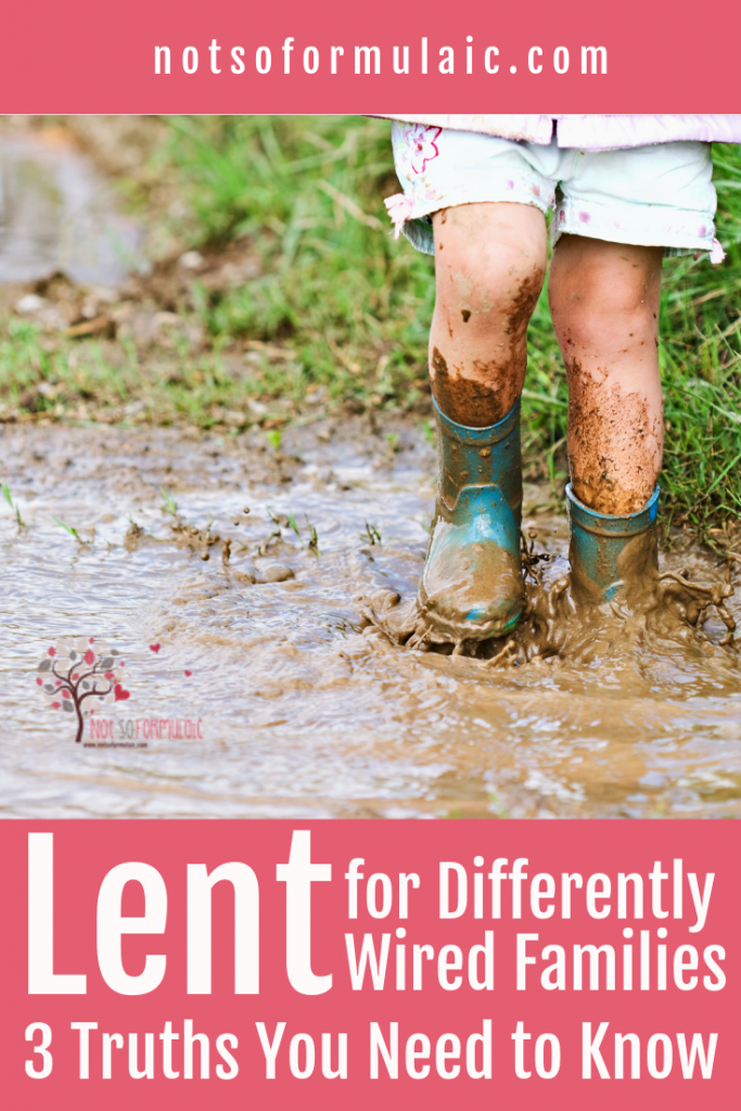 Lent - and liturgical living - looks different when you're raising differently-wired kids. Here are three things to remember as you journey through the season of Lent.