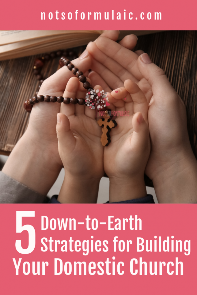 Building Your Domestic Church Pin - 5 Totally Practical, Down-to-earth Strategies For Building Your Domestic Church - Gifted/2e Faith Formation