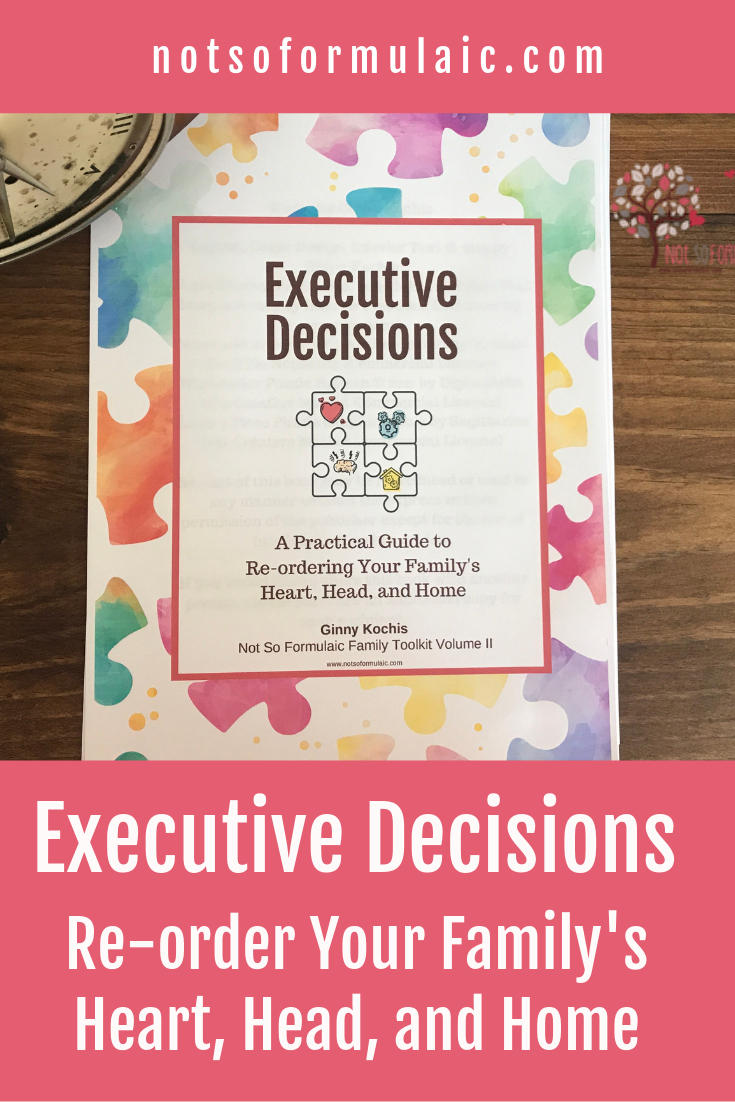 Executive Decisions Pin - Executive Decisions: How To Organize Your Family's Heart, Head, And Home