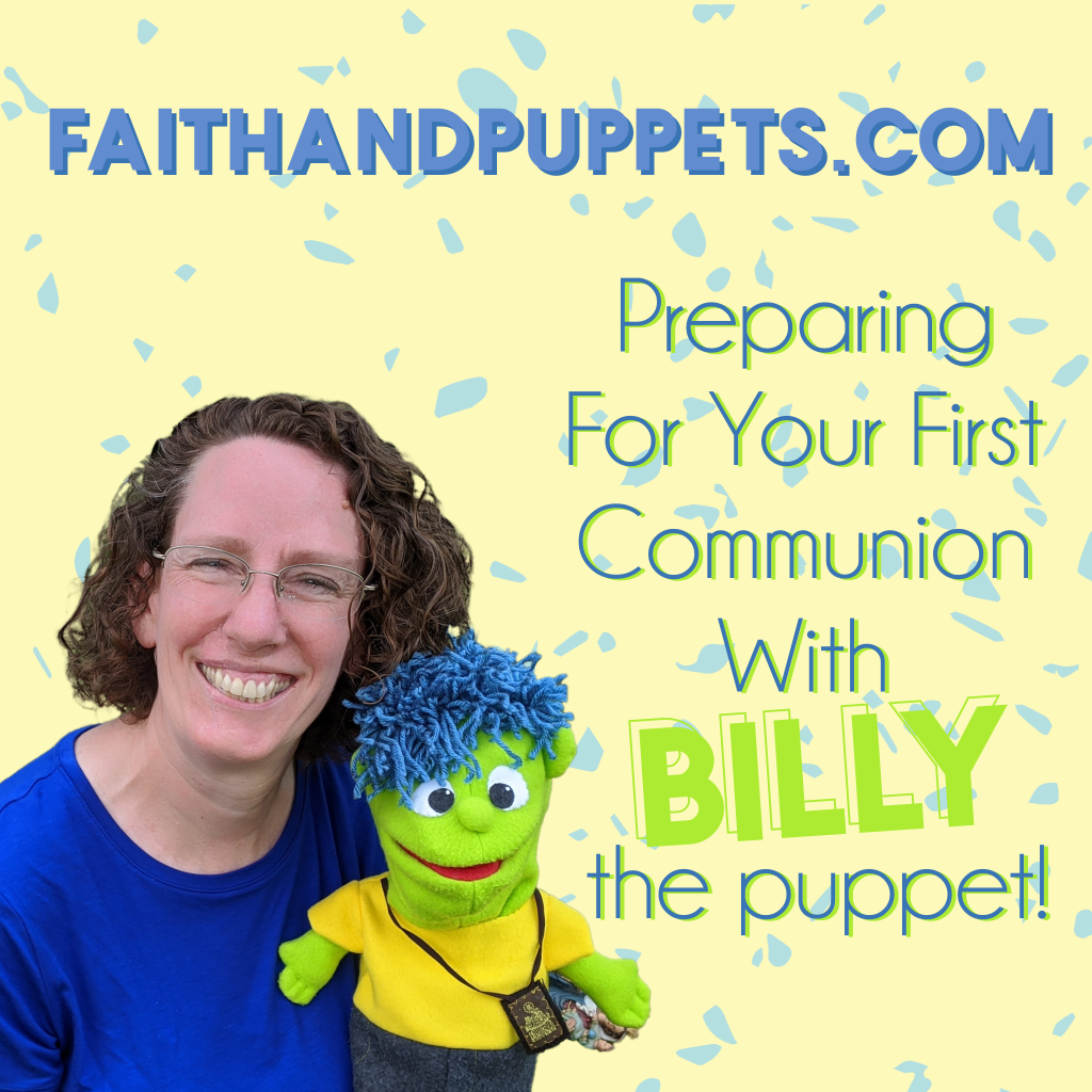 Faithandpuppetsgraphic - Puppets And First Communion? Preparing Your Exceptional Child For The Sacrament With Billy The Puppet - Gifted/2e Faith Formation